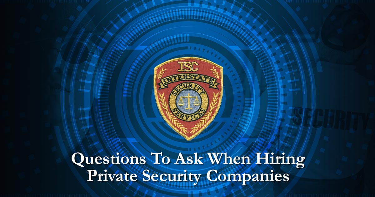Five Key Questions For Hiring Private Security Companies