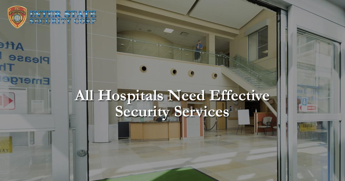 All Hospitals Need Effective Security Services